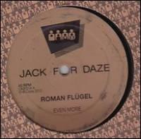 ROMAN FLUGEL - Even More : CLONE JACK FOR DAZE (HOL)