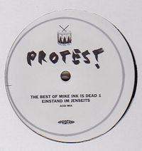 WOLFGANG VOIGT - The Best Of Mike Ink Is Dead 1 : PROTEST (GER)
