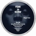 FEMI KUTI VS KCRW - EH OH / ONE TWO : MAGIC FEET (UK)