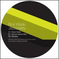 RICK WADE - Jazzometry : 12inch