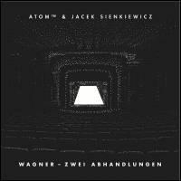 ATOM™ & JACEK SIENKIEWICZ - Wagner - Zwei Abhandlungen : 12inch
