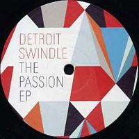 DETROIT SWINDLE - The Passion EP : TSUBA (UK)