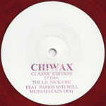 THE LIL NICK CRU feat. PARRIS MITCHELL - Muthafuckin Dog : CHIWAX CLASSIC EDITION (GER)