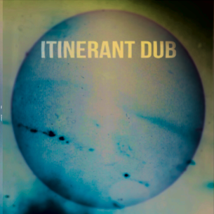 ITINERANT DUBS - Spirit In The Underworld : ITINERANT DUB (UK)