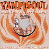 THE BENNITO SEXTET PLUS ONE - Psychedelic Meditation / My Sherry : VAMPI SOUL (SPA)