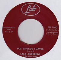 LALO GUERRERO - Los Chucos Suaves / Tequila : 7inch