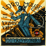 LORD MOUSE AND THE KALYPSO KATZ - Go Calypsonian : LP
