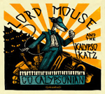 LORD MOUSE AND THE KALYPSO KATZ - Go Calypsonian : CD