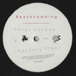 FACTORY FLOOR & PETER GORDON - Beachcombing / C Side : 12inch