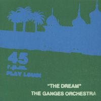 The GANGES ORCHESTRA - The Dream : 12inch