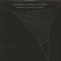 LEGOWELT / WILLIE BURNS - Angels Against Dust : 12inch