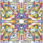 SECRET CIRCUIT - Tactile Galactics : 2LP