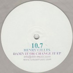 HENRY GILLES - Damn It Or Change It : 10inch
