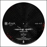 MACHINE SHOP - Naked Lunch : 12inch
