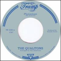 The Qualitons - Plutonium / One Man Song : 7inch