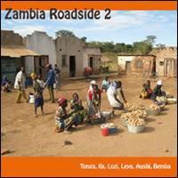 VARIOUS - Zambia Roadside 2 - Tonga, Ila, Lozi, Leya, Aushi, Bemba : SWP (HOL)