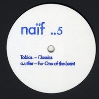 TOBIAS. / O.UTLIER - Classics / For One Of The Least(Main Pass) : NAIF (GER)