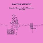 JACQUELINE HUMBERT & DAVID ROSENBOOM - Daytime Viewing : CD