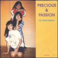 PRECIOUS & PASSION - The Fresh Females : STONES THROW RECORDS (US)