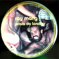 RAY MANG - Praia Do Londres : R&S (UK)