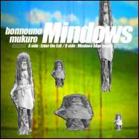 BONNOUNOMUKURO - Mindows : CASSETE