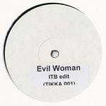 TIKKA EDITS VOL. 1 - Evil Woman (ITB Edit) : 12inch