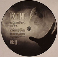 LX ONE - Scary People / Why : 12inch