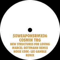 COSMIN TRG - New Structures For Loving (Dettmann Rmx) : 12inch