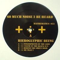 HIEROGLYPHIC BEING - So Much Noise 2 Be Heard : 2LP