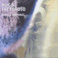 HUGO FATTORUSO - Varios Nombres : CD