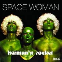 HERMAN'S ROCKET - Space Woman : LP