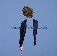 TG MAUSS - Dear Stranger : LP