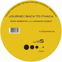DINO SABATINI meets DONATO DOZZY - Journey Back To Ithaca : 12inch
