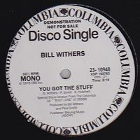 BILL WITHERS - You Got The Stuff : COLUMBIA (UK)