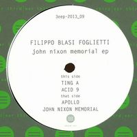 FILIPPO BLASI FOGLIETTI - John Nixon Memorial EP : THIRD EAR (UK)