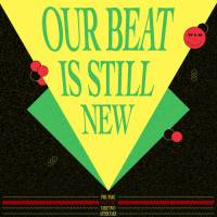 VARIOUS - Our Beat Is Still New Take 1 : WE PLAY HOUSE (BEL)