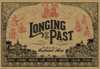 VARIOUS - Longing for the Past: The 78 RPM Era in Southeast Asia : DUST-TO-DIGITAL (US)