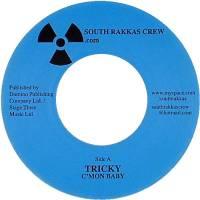 TRICKY MEETS SOUTH RAKKAS CREW - C'mon Baby : 7inch
