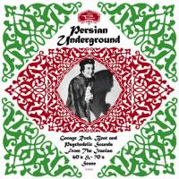 VA - Persian Underground: Garage Rock, Beat And Psychedelic Sounds From The Iranian 60's & 70's Scene : LP
