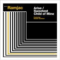 RAMJAC - Arise / Sweetest Child Of Mine : 12inch