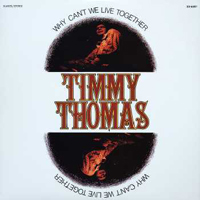 TIMMY THOMAS - Why Can't We Live Together : GLADES (US)