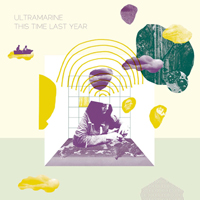 ULTRAMARINE - This Time Last Year : LP