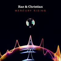 RAE & CHRISTIAN - Mercury Rising : 2LP