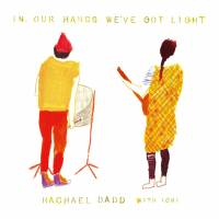 RACHAEL DADD WITH ICHI - In Our Hands We've Got Light : CD+10inch