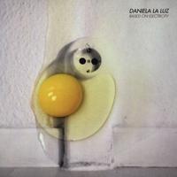DANIELA LA LUZ - Based On Electricity : 2LP