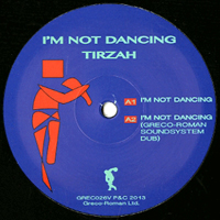 TIRZAH - I'm Not Dancing : Greco-Roman (UK)