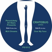 PERSNICKETY ALL STARS PRESENTS CRATEBUG - Mlk Dreams / Over My Face (Cratebug Edits) : 12inch