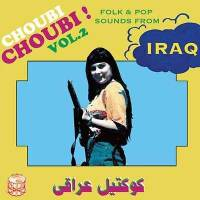 VARIOUS - Choubi Choubi! Folk & Pop Sounds From Iraq Vol.2 : 2LP