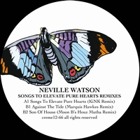 NEVILLE WATSON - Songs To Elevate Pure Hearts (remixes) : 12inch