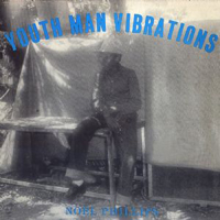 NOEL PHILLIPS - Youth Man Vibrations : LP